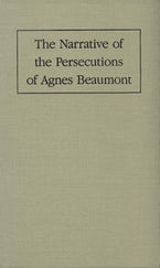 Narrative of the Persecutions of Agnes Beaumont