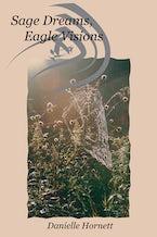 Sage Dreams, Eagle Visions