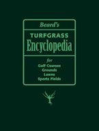Beard's Turfgrass Encyclopedia for Golf Courses, Grounds, Lawns, Sports Fields
