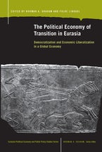 The Political Economy of Transition in Eurasia