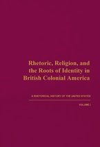 Rhetoric, Religion, and the Roots of Identity in British Colonial America