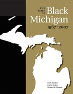 The State of Black Michigan, 1967-2007