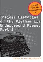 Insider Histories of the Vietnam Era Underground Press, Part 1