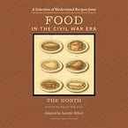 A Selection of Modernized Recipes from Food in the Civil War