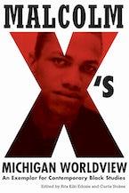 Malcolm X's Michigan Worldview
