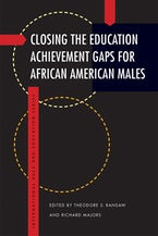 Closing the Education Achievement Gaps for African American Males