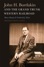 John H. Burdakin and the Grand Trunk Western Railroad