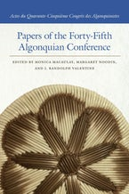 Papers of the Forty-Fifth Algonquian Conference