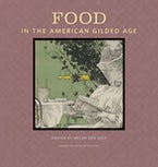 Food in the American Gilded Age