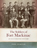 The Soldiers of Fort Mackinac
