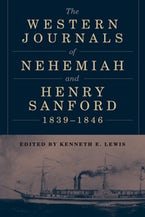 The Western Journals of Nehemiah and Henry Sanford, 1839–1846