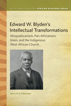 Edward W. Blyden's Intellectual Transformations