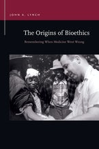 The Origins of Bioethics