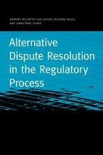 Alternative Dispute Resolution in the Regulatory Process