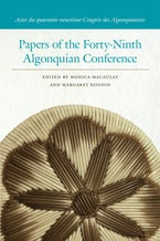Papers of the Forty-Ninth Algonquian Conference