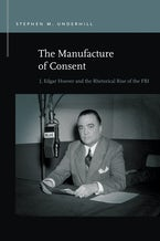 The Manufacture of Consent