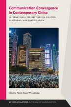 Communication Convergence in Contemporary China