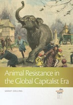 Animal Resistance in the Global Capitalist Era