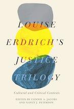 Louise Erdrich's Justice Trilogy