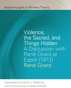 Violence, the Sacred, and Things Hidden