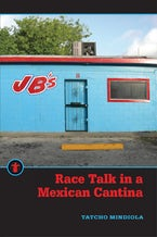 Race Talk in a Mexican Cantina