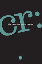 CR: The New Centennial Review 17, no. 2