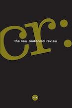 CR: The New Centennial Review 17, no. 3
