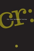 CR: The New Centennial Review 18, no. 1