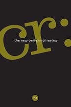 CR: The New Centennial Review 19, no. 3