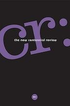CR: The New Centennial Review 20, no. 1