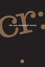 CR: The New Centennial Review 21, no. 1