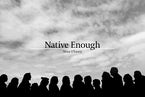 Native Enough